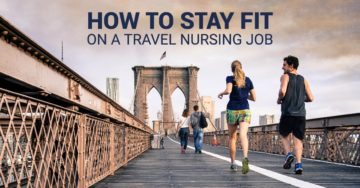 How to stay fit on a travel nursing job