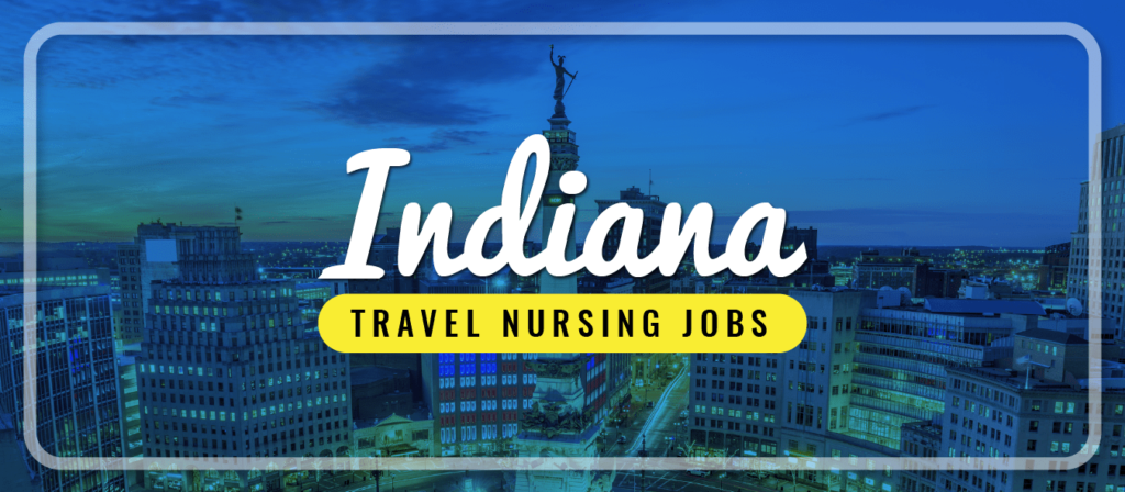 Indiana Travel Nursing Jobs