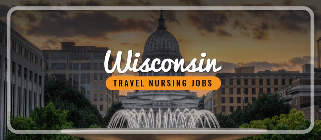 Wisconsin Travel Nursing Jobs