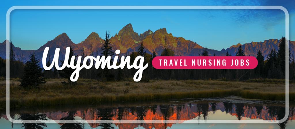 Wyoming Travel Nursing Jobs