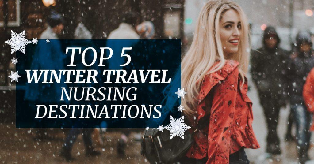 Top 5 Winter Travel Nursing Destinations
