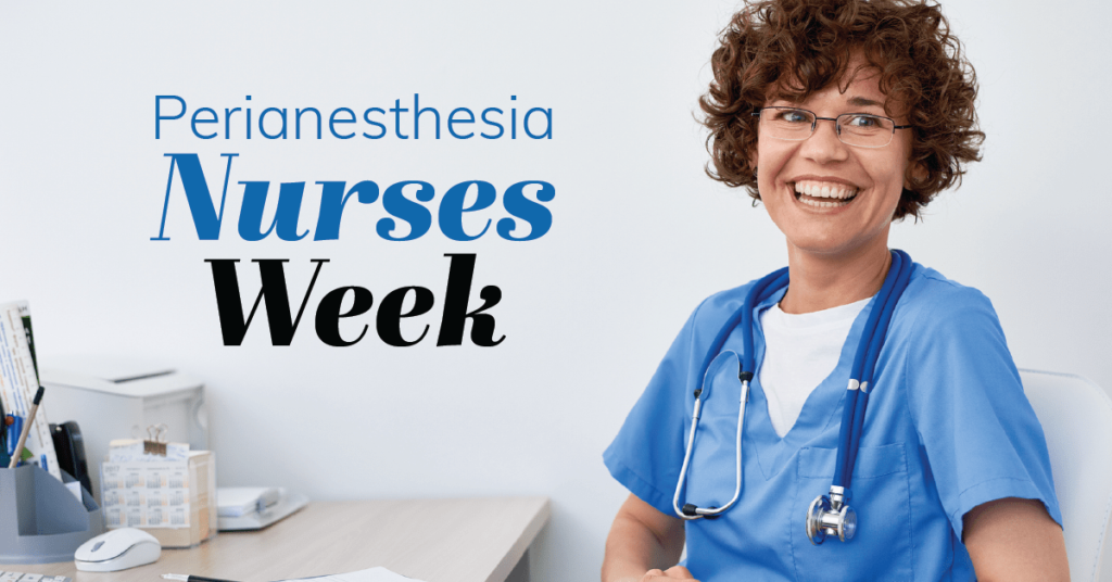 Perianesthesia Nurses Week