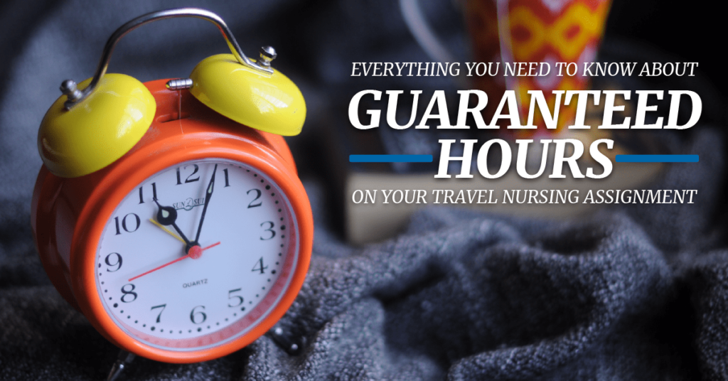 Everything You Need to Know About Guaranteed Hours on Your Travel Nursing Assignment