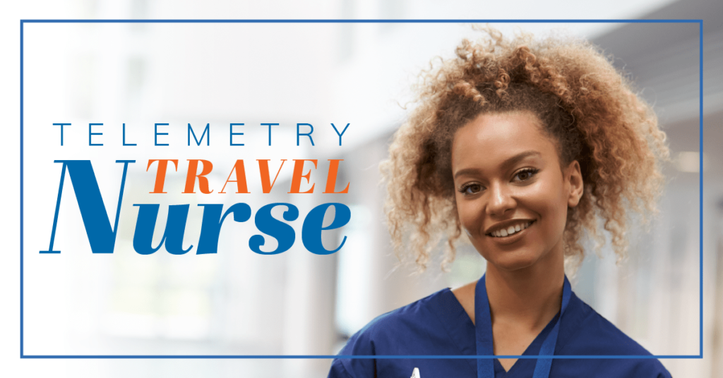 How To Become A Telemetry Travel Nurse