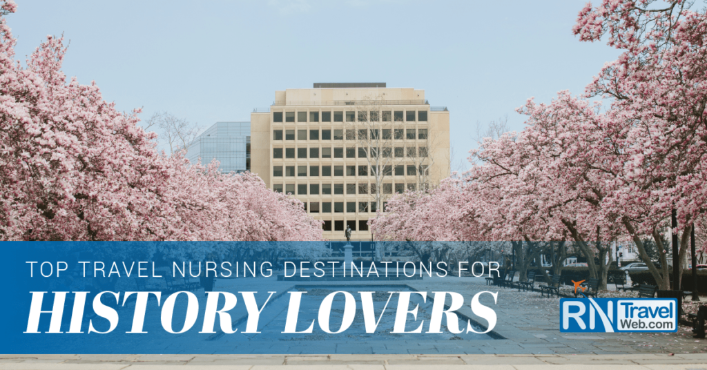 Top Travel Nursing Destinations for History Lovers