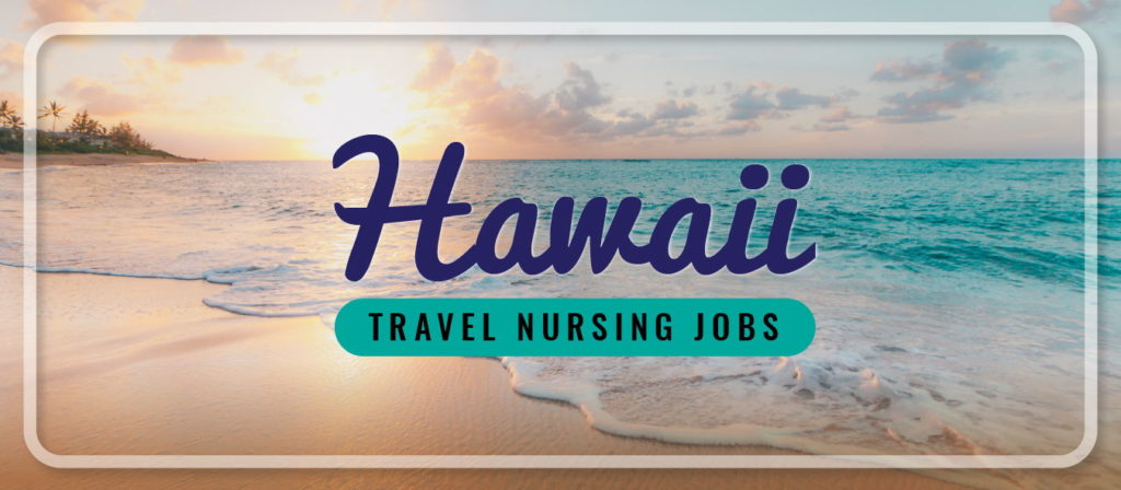 Hawaii Travel Nursing Jobs